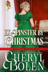 Ex-Spinster By Christmas: House of Haverstock, Book 4