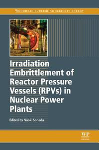 Irradiation Embrittlement of Reactor Pressure Vessels  RPVs  in Nuclear Power Plants