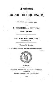 Specimens of Irish eloquence, now first arranged and collected, with biogr. notices, and a preface, by C. Phillips
