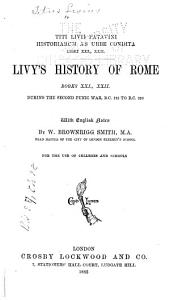Titi Livii ...: Historiarum ab urbe condita libri XXI., XXII. Livy's History of Rome books XXI., XXII. during the second Punic War, B.C. 219 to B.C. 216
