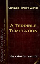 A Terrible Temptation: Charles Reade's Works
