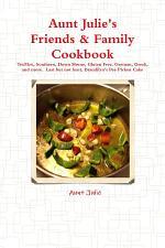 Julie's Friends & Family Cookbook