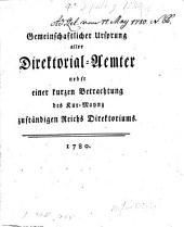 Gemeinschaftlicher Ursprung aller Direktorialämter nebst einer ... Betrachtung des Kur-Mainz zuständigen Reichs Direktoriums