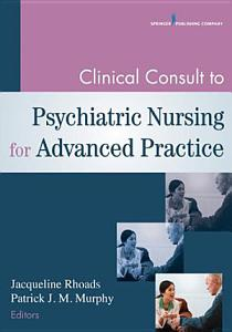 Clinical Consult to Psychiatric Nursing for Advanced Practice Book