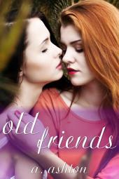 Old Friends (A Steamy Lesbian Romance): F/F Romance