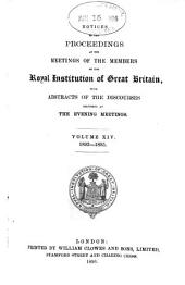 Notices of the Proceedings at the Meetings of the Members of the Royal Institution, with Abstracts of the Discourses: Volume 14