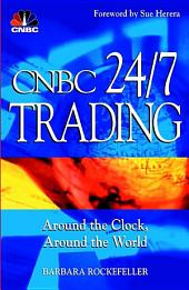 CNBC 24/7 Trading: Around the Clock, Around the World