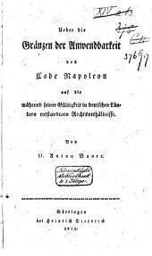 Über die Gränzen der Anwendbarkeit des Code Napoleon auf die während seiner Gültigkeit in deutschen Ländern entstandenen Rechtsverhältnisse