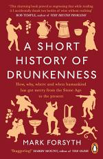 A Short History of Drunkenness