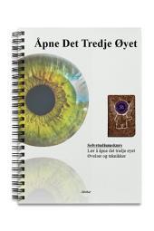 Åpne det tredje øyet Minileksjoner: Enkelt selvstudiums kurs hvor du åpner og trener opp ditt tredje øye