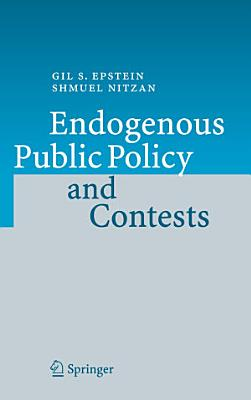 Endogenous Public Policy and Contests