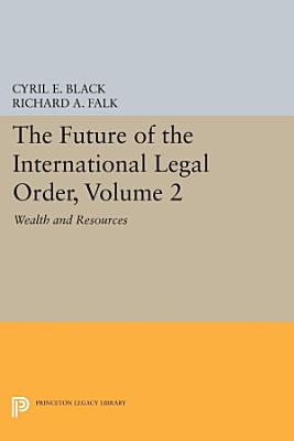 The Future of the International Legal Order  Volume 2