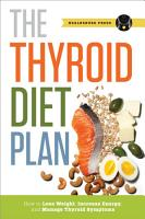 Thyroid Diet Plan  How to Lose Weight  Increase Energy  and Manage Thyroid Symptoms PDF