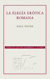 La elegía erótica romana: El amor, la poesía y el Occidente