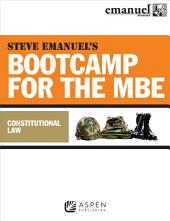 Steve Emanuel's Bootcamp for the MBE: Constitutional Law