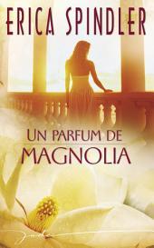 Un parfum de magnolia (Harlequin Jade)