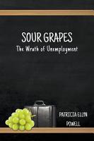 Sour Grapes  The Wrath of Unemployment PDF