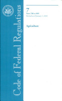 Code of Federal Regulations  Title 7  Agriculture  PT  700 899  Revised as of January 1  2010 PDF