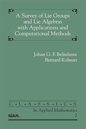 A Survey of Lie Groups and Lie Algebra with Applications and Computational Methods PDF