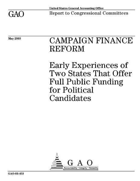 Campaign finance reform early experiences of two states that offer full public funding for political candidates : report to Congressional Committees.