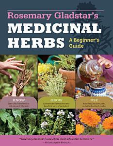 Rosemary Gladstar s Medicinal Herbs  A Beginner s Guide Book