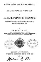 Shakespeare's tragedy of Hamlet, prince of Denmark, with intr. remarks: explanatory notes &c. by S. Neil