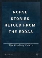 Norse Stories: Retold from the Eddas