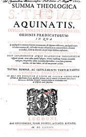 Summa Theologica: In Qva Ecclesiae Catholicae Doctrina Universa, & quidquid in veterum Patrum monumentis est dignum observatu ... : In Tres Partes Ab Auctore Suo Distributa, Volume 1