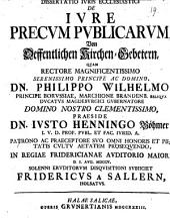 Diss. iuris eccl. de iure precum publicarum, von öffentlichen Kirchen-Gebetern