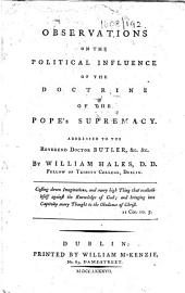 Observations on the Political Influence of the Doctrine of the Pope's Supremacy, etc