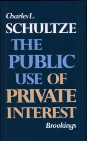 The Public Use of Private Interest