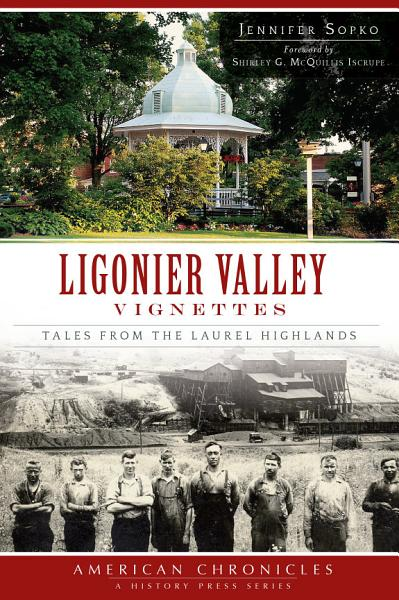 Ligonier Valley Vignettes