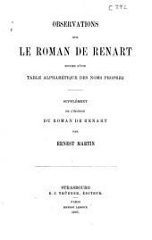 Observations sur le Roman de Renart: suivies d'une table alphabétique ; supplément de l'édition du Roman de Renart /cpar Ernest Martin