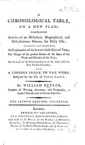 """A Chronological Table, on a new plan comprising articles of an historical, biographical, and miscellaneous nature, for daily use ... The second edition [of part of """"Exercises on the Globes""""], enlarged"""