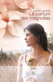 Le parfum des magnolias (Harlequin Prélud')