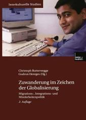 Zuwanderung im Zeichen der Globalisierung: Migrations-, Integrations- und Minderheitenpolitik, Ausgabe 2
