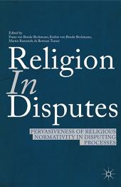 Religion in Disputes: Pervasiveness of Religious Normativity in Disputing Processes