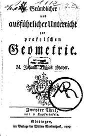 Gründlicher und ausführlicher Unterricht zur praktischen Geometrie: ... mit 6 Kupfertafeln. 2