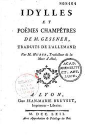 Idylles et poëmes champêtres de M. Gessner, traduits de l'allemand par M. Huber...