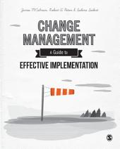 Change Management: A Guide to Effective Implementation, Edition 4