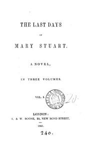 The last days of Mary Stuart [by E. Finch].