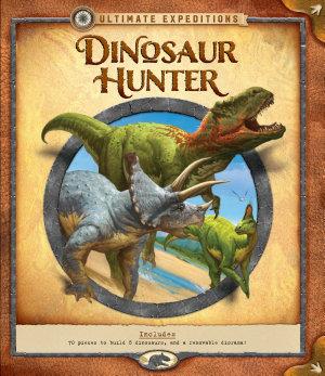 Ultimate Expeditions  Dinosaur Hunter PDF