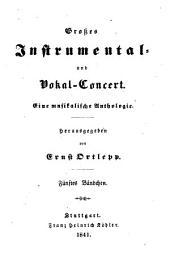 Grosses Instrumental- und Vokal-Concert: Eine musikalische Anthologie, Bände 5-8