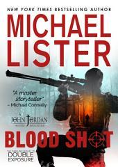 Blood Shot: a John Jordan Mystery Book 15