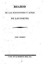 Diario de las discusiones y actas de las Cortes: Volumen 1