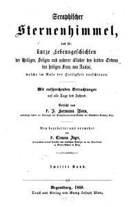 Seraphischer Sternenhimmel  das ist kurze Lebensgeschichten der Heiligen  Seligen u  anderer Glieder des dritten Ordens des hl  Franz v  Assisi  welche im Rufe der Heiligkeit verschieden PDF