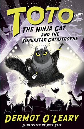 Toto the Ninja Cat and the Superstar Catastrophe PDF