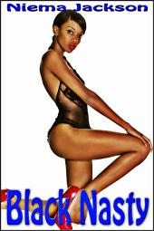 Black Nasty (Taboo Interracial Romance BWWM)