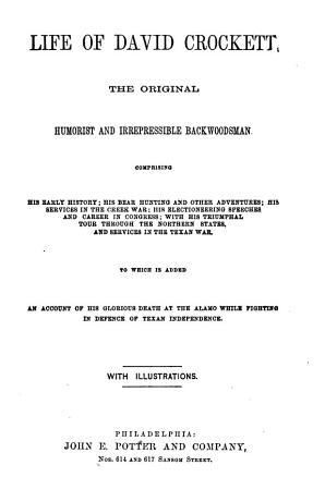 Life of David Crockett  the Original Humorist and Irrepressible Backwoodsman PDF