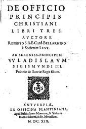 De Officio Principis Christiani Libri Tres